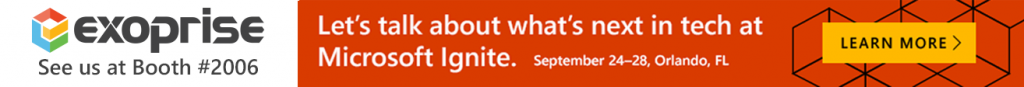 Come See Exoprise at Microsoft Ignite in Orlando. Visit us at Booth 2006. Learn what's new from Exoprise